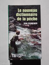 SCHREINER Jean -  Nouveau Dictionnaire de la Peche 1975 - Leurre Hamecon Poisson