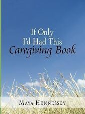 If Only I'd Had This Caregiving Book, Hennessey, Maya, Acceptable Book