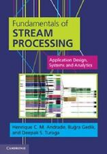 Fundamentals of Stream Processing : Application Design, Systems, and...