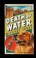 Death by Water : A Sir John Appleby Mystery Paperback Michael Innes