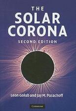 The Solar Corona: By Leon Golub, Jay M. Pasachoff