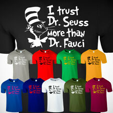I Trust Dr. Seuss More Than Dr. Fauci Men's T Shirt Funny TV Series Quote Tee
