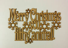 Merry Christmas you filthy animal wood home decoration, Gift, Craft.