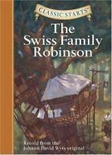The Swiss Family Robinson (Classic Starts Series) by Wyss, Johann David, Good Bo