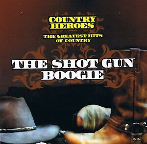 """Country Heroes """" The Shot Gun Boogie """" Greatest Hits Of CD New & orig. Box"""