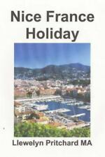Cac Illustrated Diaries Cua Llewelyn Pritchard MA: Nice France Holiday : A...
