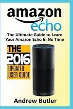 Amazon Echo: The Ultimate Guide to Learn Amazon Echo In No Time (Amazon Echo, Al