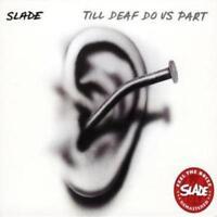 Slade : Till Deaf Do Us Part CD Special  Album (2007) ***NEW*** Amazing Value