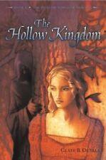 The Hollow Kingdom: Book I -- The Hollow Kingdom T