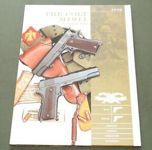 """COLT M1911 .45 AUTOMATIC PISTOL"" US WW1 WW2 VIETNAM GUN HOLSTER REFERENCE BOOK"