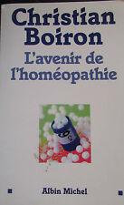 Médecine : L'avenir de l'homéopathie - Christian Boiron - 2004