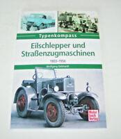 Eilschlepper und Straßenzugmaschinen - Deutz, Hanomag, MAN, Primus, Lanz, Hanno