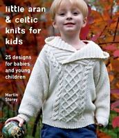 Little Aran and Celtic Knits for Kids : 25 Designs for Babies and Young Children