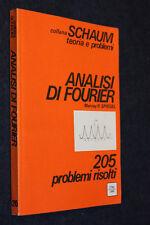 ANALISI DI FOURIER - 205 PROBLEMI RISOLTI RISOLTI-SPIEGEL-COLLANA SCHAUM-G13- FL