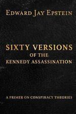 Sixty Versions of the Kennedy Assassination : A Primer on Conspiracy Theories...