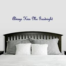 Always Kiss Me Goodnight Wall Decal - Love, Couple, Wedding, Marriage, Bedroom