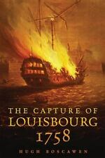 The Capture of Louisbourg 1758 27 by Hugh Boscawen (2013, Paperback)