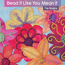 NEW DVD: BEAD IT LIKE YOU MEAN IT Lyric Kinard Embroidery Embellish Fabric Quilt