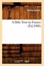 A Little Tour in France (Ed.1900) (Paperback or Softback)