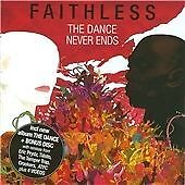 FAITHLESS - THE DANCE NEVER ENDS - BRAND NEW BUT UNSEALED - AUDIO CD R&B
