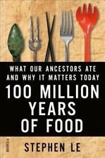 100 Million Years of Food, Le, Stephen, Used; Good Book