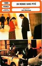 FICHE CINEMA : UN MONDE SANS PITIE - Girardot,Rochant 1989 A World Without Pity