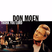 Don Moen - Thank You Lord CD 2004 Integrity Music ** NEW **