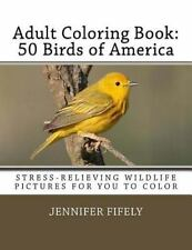 Adult Coloring Book: 50 Birds of America (Stress-Relieving Wildlife Pictures ...