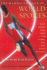 The Mammoth Book of World Sports: Descriptions, Histories, Rules and Regulation