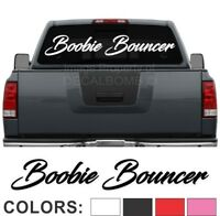 "Boobie Bouncer Script Windshield Decal Sticker diesel turbo truck Boobs 45""x7"""
