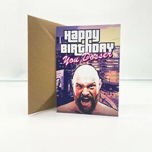 "Tyson Fury ""You Dosser!"" Card - Birthday Valentines Christmas GTA A5 A6"