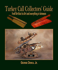 Turkey Call Collector's Guide from Artifact to Art and Everything in Between