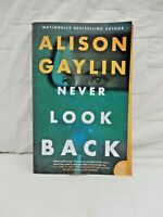 NEVER LOOK BACK~Alison Gaylin~softcover-1st edition