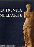 Pittura, scultura - LA DONNA NELL'ARTE - ROUSSELOT - SILVANA EDITORIALE D'ARTE
