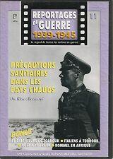 DVD REPORTAGE DE GUERRE 1939-1945 N° 11--PRECAUTIONS SANITAIRES AFRIQUE/TOBROUK