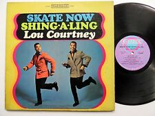 LOU COURTNEY skate now shing-a-ling ORIGINAL LP RIVERSIDE stereo NOT a reissue