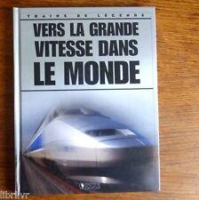 Trains de légende Ed Atlas N°24 Evolution de la grande vitesse dans le monde