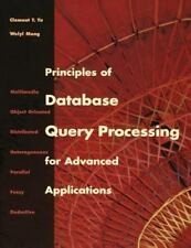 Principles of Database Query Processing for Advanced Applications by Clement Yu