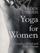 Yoga for Women: Complete Mind and Body Fitness, O'Brien, Paddy, Good Book