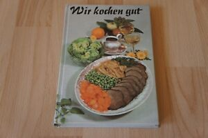 """DDR Kochbuch """" Wir kochen gut """" Verlag für die Frau Leipzig Ostalgie Kultbuch"""