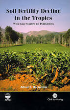 NEW Soil Fertility Decline in the Tropics: With Case Studies on Plantations