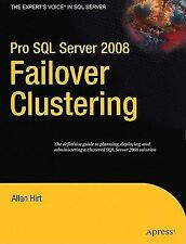 Pro SQL Server 2008 Failover Clustering Expert's Voice in SQL Server