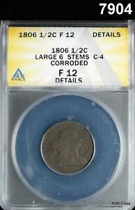1806 HALF CENT LARGE 6 STEMS C-4 CORRODED ANACS CERTIFIED F12 #7904