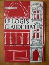 LIVRE : LOGIS DE CLAUDE HUVE – JEAN VILLETTE 1969 CHARTRES ARCHITECTURE HISTOIRE