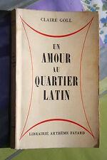 UN AMOUR AU QUARTIER LATIN par CLAIRE GOLL  éd. A. FAYARD 1959