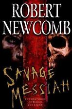Destinies of Blood and Stone: Savage Messiah Vol. 1 Robert Newcomb NEW HB