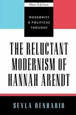 Modernity and Political Thought: The Reluctant Modernism of Hannah Arendt by Sey