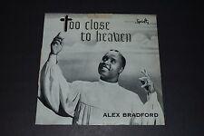 Too Close To Heaven~Alex Bradford~RARE Black Christian Gospel Xian~FAST SHIPPING