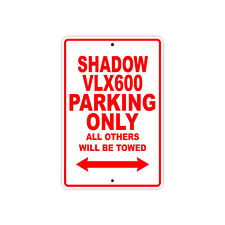 HONDA SHADOW VLX600 Parking Only Towed Motorcycle Bike Chopper Aluminum Sign