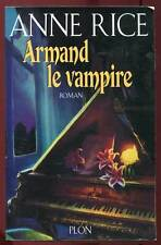 ANNE RICE: ARMAND LE VAMPIRE. PLON. 2001.